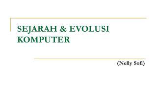 SEJARAH & EVOLUSI KOMPUTER