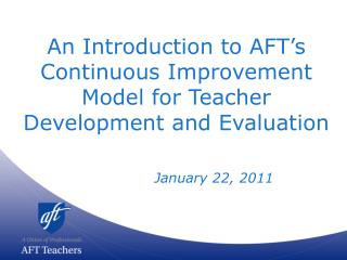 An Introduction to AFT's Continuous Improvement Model for Teacher Development and Evaluation