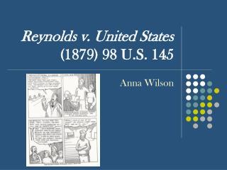 Reynolds v. United States  (1879) 98 U.S. 145