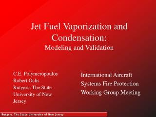 Jet Fuel Vaporization and Condensation:  Modeling and Validation