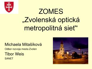 """ZOMES  """"Zvolenská optická metropolitná sieť"""""""