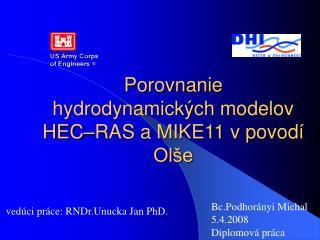 Porovnanie hydrodynamických modelov HEC–RAS a MIKE11 v povodí Olše