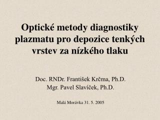 Optické metody diagnostiky plazmatu pro depozice tenkých vrstev za nízkého tlaku