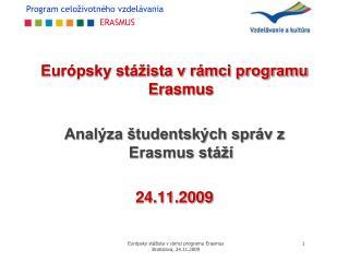 Európsky stážista v rámci programu Erasmus Analýza študentských správ z Erasmus stáží 24.11.2009