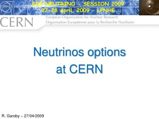 N eutrinos options at CERN