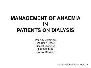 MANAGEMENT OF ANAEMIA IN  PATIENTS ON DIALYSIS