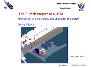 The 8-Pack Project at NLCTA
