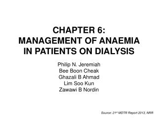 CHAPTER 6: MANAGEMENT OF ANAEMIA IN PATIENTS ON DIALYSIS
