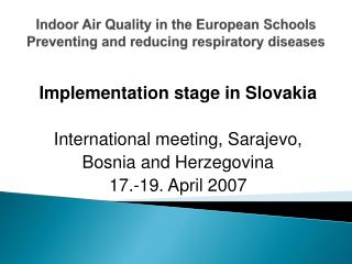Indoor Air Quality in the European Schools Preventing and reducing respiratory diseases