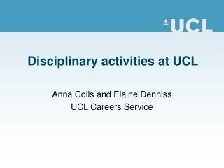 Disciplinary activities at UCL