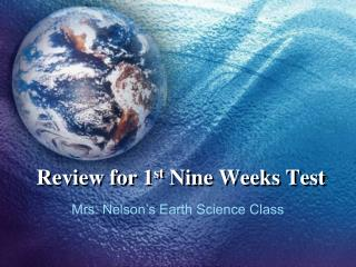 Review for 1 st  Nine Weeks Test