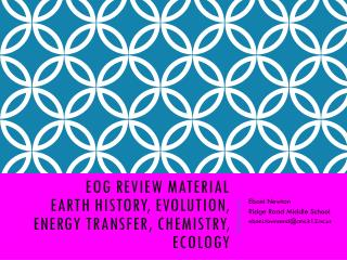 EOG Review Material Earth History, Evolution, Energy Transfer, Chemistry, Ecology