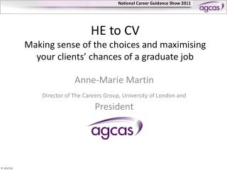 HE to CV Making sense of the choices and maximising your clients' chances of a graduate job