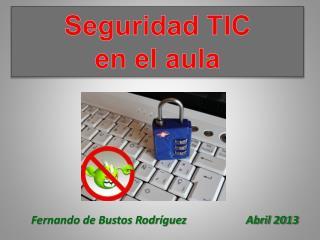 Seguridad TIC  en el aula