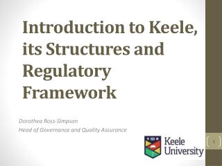 Introduction to Keele, its Structures and Regulatory Framework