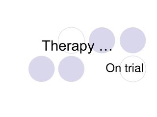 Therapy …