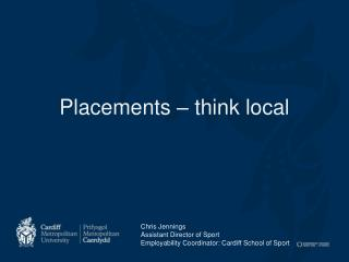 Placements – think local