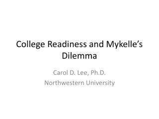 College Readiness and Mykelle's Dilemma