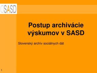 Postup archivácie výskumov v SASD