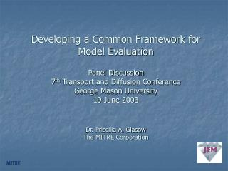 Developing a Common Framework for Model Evaluation  Panel Discussion 7th Transport and Diffusion Conference George Mason