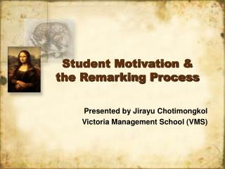 Student Motivation   the Remarking Process