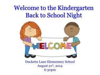 Welcome to the Kindergarten Back to School Night