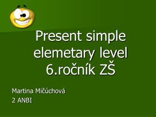 Present simple elemetary level 6.ro?n�k Z�