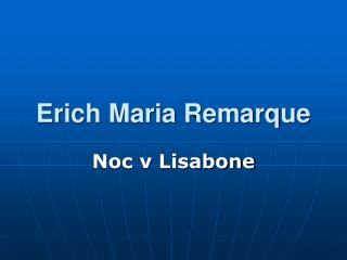 Erich Maria Remarq u e