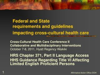 Federal and State  requirements and guidelines  impacting cross-cultural health care