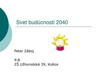 Svet budúcnosti 2040