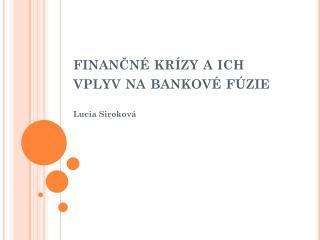 finančné krízy a ich vplyv na bankové fúzie