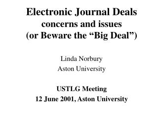 "Electronic Journal Deals concerns and issues (or Beware the ""Big Deal"")"