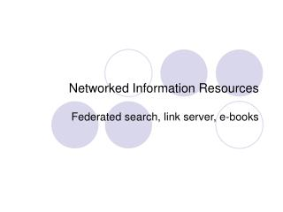 Networked Information Resources