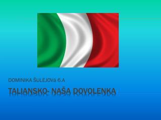 Taliansko-  NAšA  DOVOLENKA