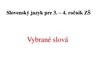 Slovenský jazyk pre 3. – 4. ročník ZŠ