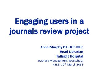 Engaging users in a journals review project