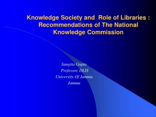 Knowledge Society and  Role of Libraries : Recommendations of The National Knowledge Commission