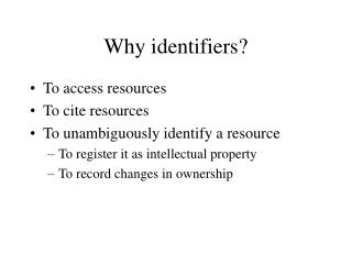 Why identifiers?