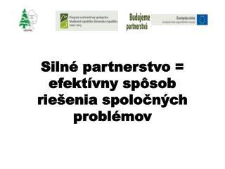 Silné partnerstvo = efektívny spôsob riešenia spoločných  problémov