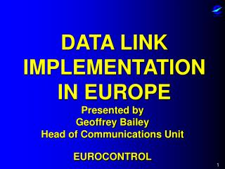 DATA LINK IMPLEMENTATION IN EUROPE
