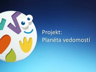 Projekt: Planéta vedomostí