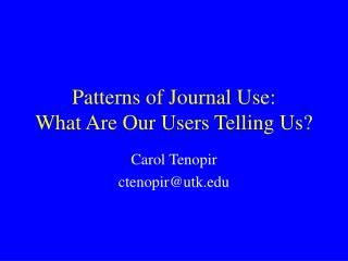 Patterns of Journal Use: What Are Our Users Telling Us?