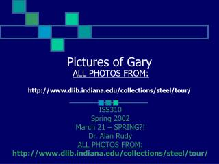 Pictures of Gary ALL PHOTOS FROM: dlibdiana/collections/steel/tour/