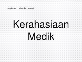 Kerahasiaan Medik