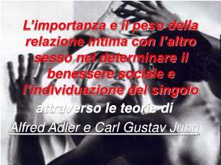 attraverso le teorie di Alfred Adler e Carl Gustav Jung