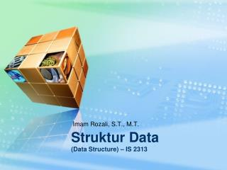 Struktur Data ( Data Structure )  – IS 2313