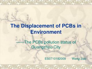 The Displacement of PCBs in Environment