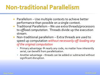 Non-traditional Parallelism