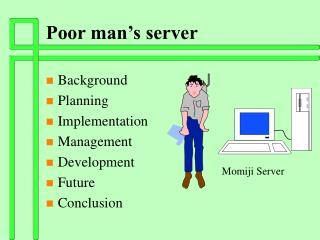 Poor man's server