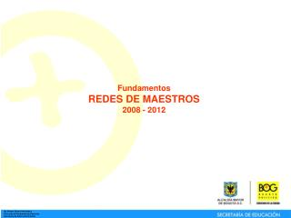 Fundamentos REDES DE MAESTROS 2008 - 2012
